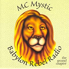 MC Mystic/Babylon Rebel Radio