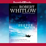 Deeper Water: The Tides of Truth Series, Book 1 (       UNABRIDGED) by Robert Whitlow Narrated by Suzy Jackson