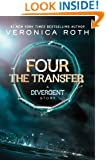 Four: The Transfer (Divergent Series Book 1)