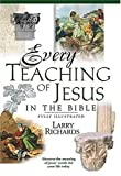 Every Teaching Of Jesus In The Bible Everything In The Bible Series (0785207031) by Larry Richards