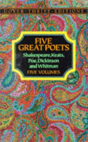 Five Great Poets: Shakespeare, Keats, Poe, Dickinson and Whitman (Thrift Editions)