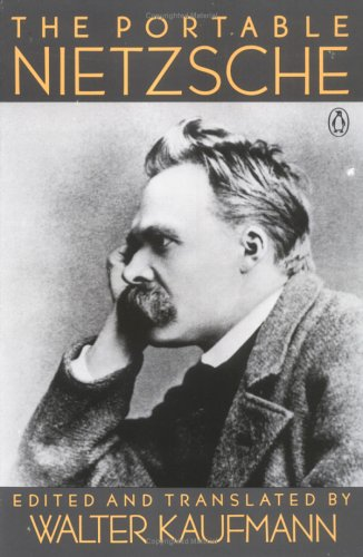 The Portable Nietzsche (Viking Portable Library), Walter Kaufmann, ed.