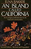 An Island Called California: An Ecological Introduction to Its Natural Communities (0520049489) by Elna Bakker