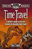 Time Travel: A Writer's Guide to the Real Science of Plausible Time Travel (Science Fiction Writing Series) (0898797489) by Paul J. Nahin
