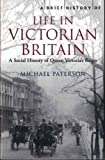 img - for A Brief History of Life in Victorian Britain book / textbook / text book