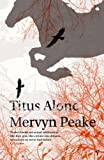 Mervyn Peake Titus Alone (Gormenghast Trilogy)