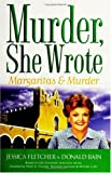 Murder, She Wrote: Margaritas & Murder (0451216628) by Fletcher, Jessica