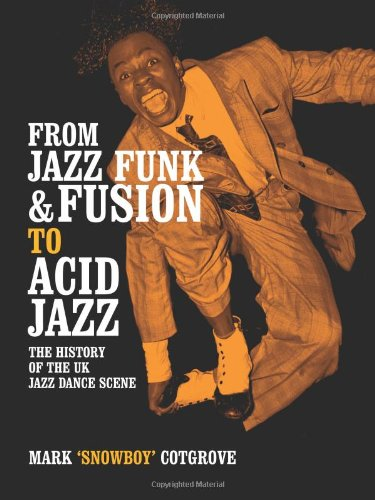 FROM JAZZ FUNK & FUSION TO ACID JAZZ: THE HISTORY OF...