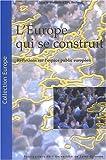 echange, troc Eric Dacheux - L'Europe qui se construit : réflexions sur l'espace public européen