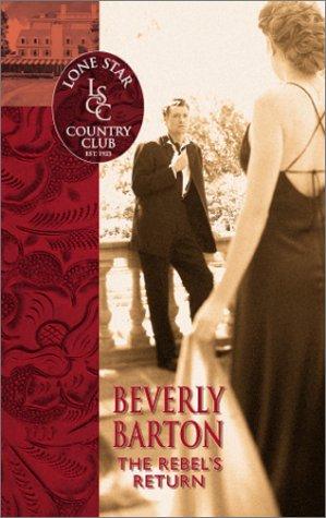 The Rebel's Return (Lone Star Country Club), Beverly Barton