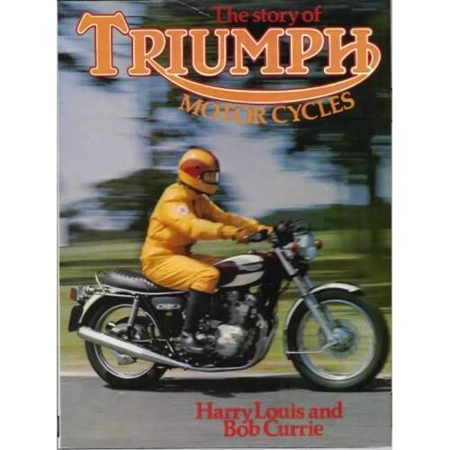 Story of Triumph Motor Cycles Harry Louis and Bob Currie