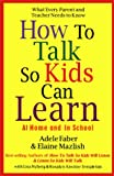 How to Talk So Kids Can Learn (0684813335) by Mazlish, Elaine