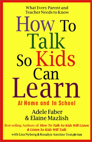 How to Talk So Kids Can Learn, Elaine Mazlish, Adele Faber