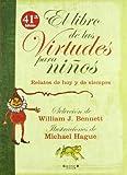 El libro de las virtudes para ninos:  Relatos de hoy y de siempre (Spanish Edition)