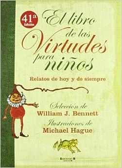 El libro de las virtudes para ninos: Relatos de hoy y de siempre