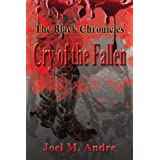 The Black Chronicles: Cry of the Fallen ~ Joel M. Andre
