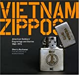 Vietnam Zippos: American Soldiers Engravings and Stories  (1965-1973)