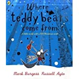 Where Teddy Bears Come Fromby Mark Burgess