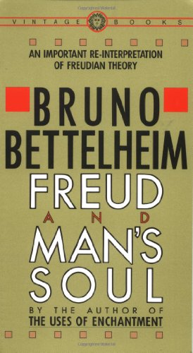 Freud and Man's Soul: An Important Re-Interpretation of Freudian...