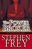 The Power Broker: A Novel (0345480600) by Stephen Frey