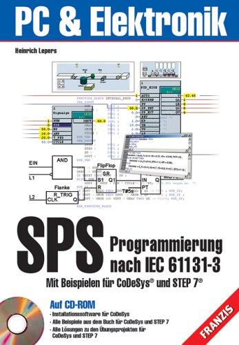 SPS-Programmierung nach IEC 61131-3 / inkl  3 CD-ROM  Mit