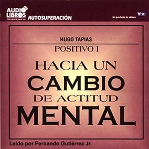 Hacia un Cambio de Actitud Mental [Towards a Change of Attitude] (Texto Completo) | [Hugio Tapias]