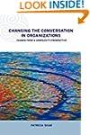 Changing Conversations in Organizatio...
