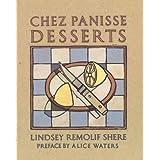 Chez Panisse Desserts ~ Lindsey Remolif Shere