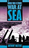 War at Sea (World War II Stories) (0749648031) by Masters, Anthony