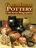 Pueblo Indian Pottery: 750 Artist Biographies, C. 1800-Present, With Value/Price Guide, Featuring over 20 Years of Auction Records (American Indian Art Series, 1)