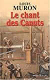 echange, troc Louis Muron - Le Chant des Canuts