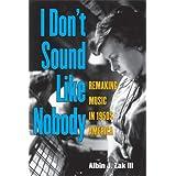 """""""I Don't Sound Like Nobody"""""""