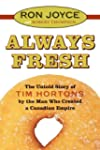 Always Fresh The Untold Story Of Tim...