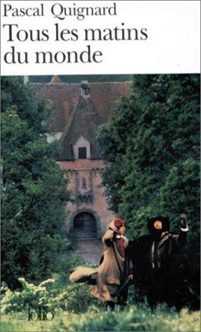 Tous Les Matins Du Monde (Folio) (French Edition)