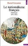 Le Nationalisme français : 1871-1914 par Girardet