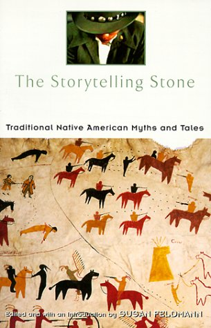 Storytelling Stone : Traditional Native American Myths and Tales, SUSAN FELDMANN