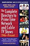 The Complete Directory to Prime Time Network and Cable TV Shows: 1946-Present, Eighth Edition (0345455428) by Tim Brooks
