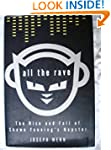 All the Rave: The Rise and Fall of Sh...