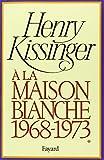 A la Maison-Blanche, 1968-1973, tome 1 (2213008175) by Kissinger, Henry