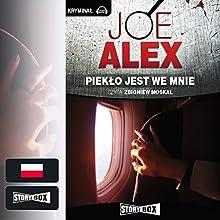 Pieklo jest we mnie Audiobook by Joe Alex Narrated by Zbigniew Moskal