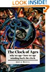 The Clock of Ages: Why We Age, How We...
