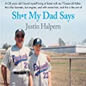 Sh-t My Dad Says (       UNABRIDGED) by Justin Halpern Narrated by Sean Schemmel
