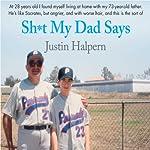 Sh-t My Dad Says | Justin Halpern