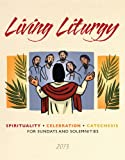 img - for Living Liturgy: Spirituality, Celebration, and Catechesis for Sundays and Solemnities - Year C (2013) book / textbook / text book