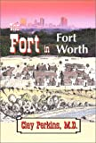 img - for The Fort in Fort Worth book / textbook / text book