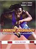 Exercise Physiology: Theory and Application to Fitness and Performance with Ready Notes and PowerWeb/OLC Bind-in Passcard (0072878657) by Powers, Scott K