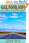 Gas, Food, Wifi: On The Road in the A...