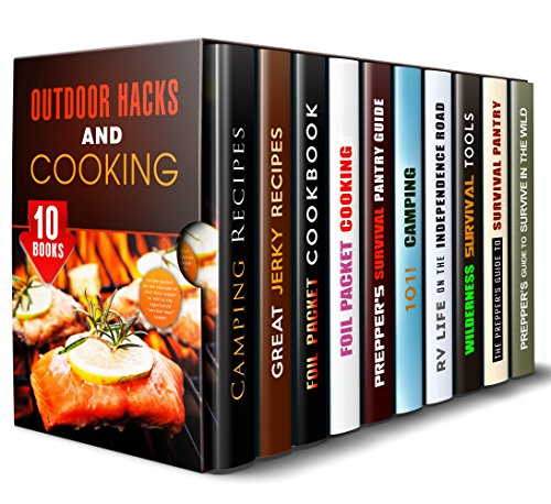 Outdoor Hacks and Cooking Box Set (10 in 1): Your Guide to a Great Outdoor Adventure Plus Camping Recipes to Make it Fun (Off the Grid Survival) by Megan Beck, Wesley Ball, Vanessa Riley, Nicole Moran, Lawrence Mack, Michael Hansen, Wade Reid, Arthur Links, Alex Gromov