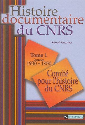 Histoire documentaire du CNRS : Tome 1, Années 1930-1950