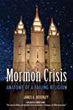 Mormon Crisis: Anatomy of a Failing Religion